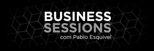 Sobre o Evento Business Sessions